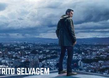 Distrito Selvagem 1ª Temporada da Série Original NETFLIX